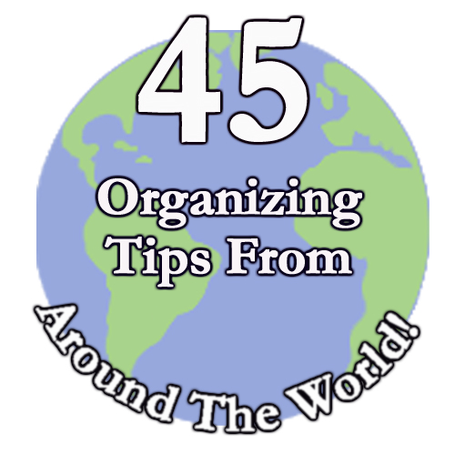 45 Organizing Tips from Around the World