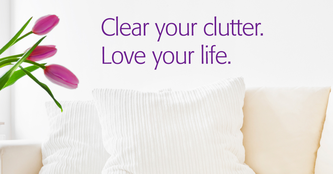 Conquer your clutter. Love your life.